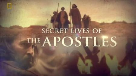 National Geographic - Secret Lives Of The Apostles (2012)