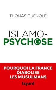 Thomas Guénolé - Islamopsychose