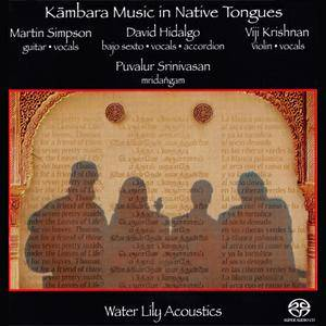 Martin Simpson, David Hidalgo, Viji Krishnan, Puvalur Srini - Kambara Music In Native Tongues (1998) [Reissue 2001]