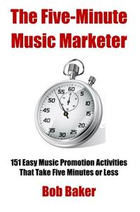 The Five-Minute Music Marketer