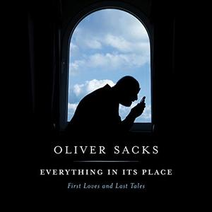 Everything in Its Place: First Loves and Last Tales [Audiobook]