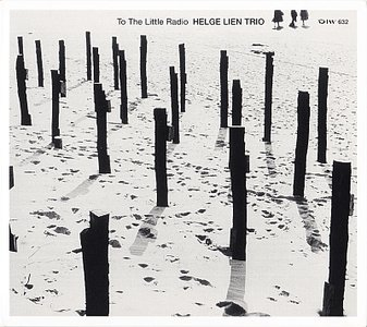 Helge Lien Trio - To The Little Radio (2006) {Japanese Pressing}