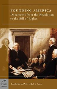 Founding America Documents from the Revolution to the Bill of Rights
