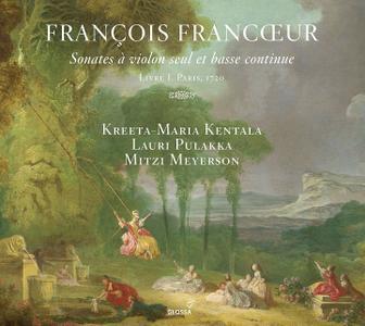 Kreeta-Maria Kentala, Lauri Pulakka, Mitzi Meyerson - Francoeur: Sonates à violon seul et basse continue (2018)