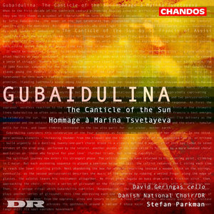 David Geringas, DR, Stefan Parkman - Gubaidulina: The Canticle Of The Sun; Hommage a Marina Tsvetayeva (2003)