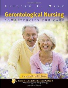 Gerontological Nursing: Competencies For Care, 2 edition (repost)