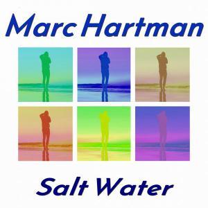 Marc Hartman - Salt Water (2019)