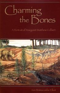 Charming the Bones: A Portrait of Margaret Matthew Colbert