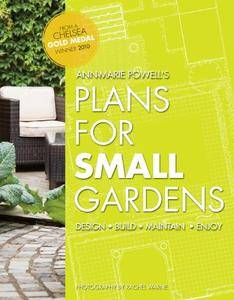 Plans for Small Gardens: Design, Build, Maintain, Enjoy
