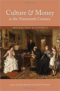 Culture and Money in the Nineteenth Century: Abstracting Economics