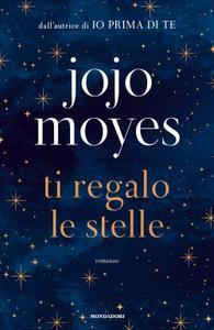 Jojo Moyes - Ti regalo le stelle