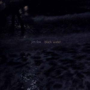 Bryan Pezzone - Jim Fox: Black Water (2013)