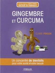 """Claire Pinson, """"Gingembre et curcuma: Un concentré de bienfaits pour votre santé et votre beauté"""" (repost)"""
