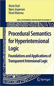 Procedural Semantics for Hyperintensional Logic: Foundations and Applications of Transparent Intensional Logic