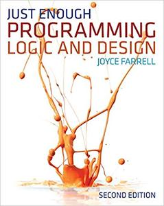 Just Enough Programming Logic and Design 2nd Edition