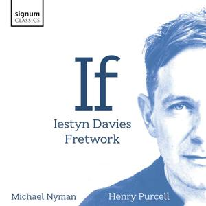 Iestyn Davies &  Fretwork - If: Michael Nyman, Henry Purcell (2019)