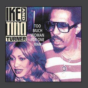 Ike & Tina Turner - Too Much Woman For One Man [Reissue] (1993/2017)
