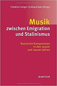 Musik zwischen Emigration und Stalinismus: Russische Komponisten in den 1930er und 1940er Jahren