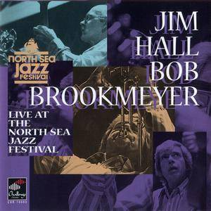 Jim Hall & Bob Brookmeyer - Live at the North Sea Jazz Festival, 1979 (1999)