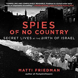 Spies of No Country: Secret Lives at the Birth of Israel [Audiobook]