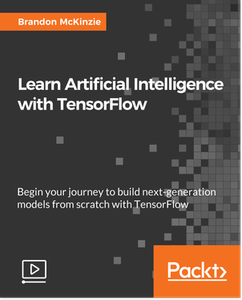 Learn Artificial Intelligence with TensorFlow