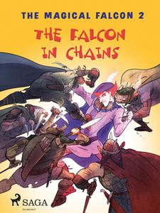 «The Magical Falcon 2 - The Falcon in Chains» by Peter Gotthardt