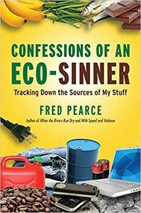 Confessions of an Eco-Sinner: Tracking Down the Sources of My Stuff (Repost)