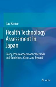 Health Technology Assessment in Japan Policy, Pharmacoeconomic Methods and Guidelines, Value, and...