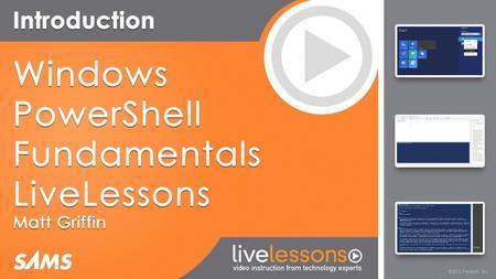 Windows PowerShell Fundamentals LiveLessons