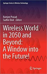 Wireless World in 2050 and Beyond: A Window into the Future! [Repost]