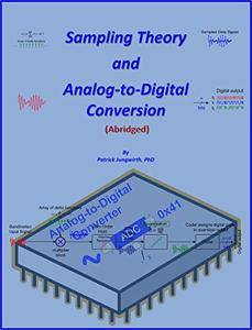 Sampling Theory and Analog-to-Digital Conversion (Abridged)