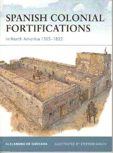 Spanish Colonial Fortifications in North America 1565-1822 (Osprey Fortress 94)