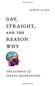 Gay, Straight, and the Reason Why: The Science of Sexual Orientation [Repost]