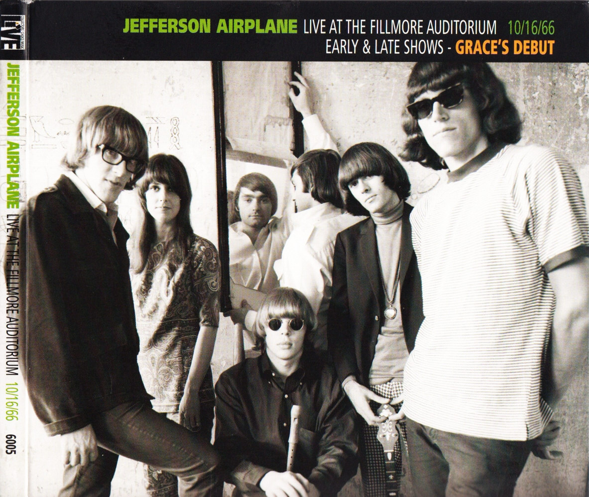 Jefferson Airplane - Live At The Fillmore Auditorium 10.16.66 - Early & Late Shows - Grace's Debut (2010) {Sony Music 6005}