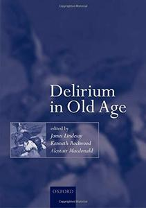 Delirium in Old Age (Oxford Medical Publications)