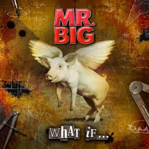 Mr. Big - What If... (2011) [CD+DVD Edition]