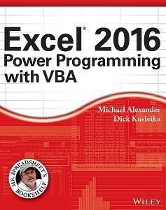 Excel 2016 Power Programming with VBA (Mr. Spreadsheet's Bookshelf)  (Repost)