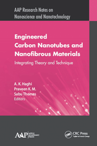 Engineered Carbon Nanotubes and Nanofibrous Materials : Integrating Theory and Technique