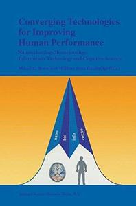 Converging Technologies for Improving Human Performance: Nanotechnology, Biotechnology, Information Technology and Cognitive Sc