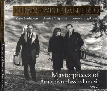 Khachaturian Trio  - Masterpieces of Armenian classical music. Part2 (2018)