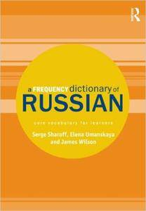 A Frequency Dictionary of Russian: core vocabulary for learners (repost)