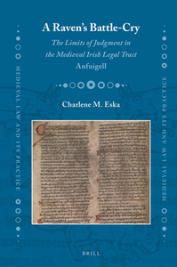 A Raven's Battle-Cry : The Limits of Judgment in the Medieval Irish Legal Tract Anfuigell