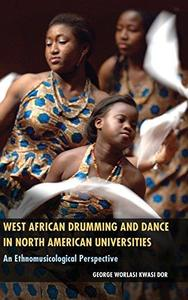 West African Drumming and Dance in North American Universities: An Ethnomusicological Perspective (Repost)