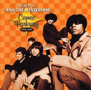 ? & The Mysterians (Question Mark And The Mysterians) - The Best Of ? & The Mysterians: Cameo Parkway 1966-1967 (2005)