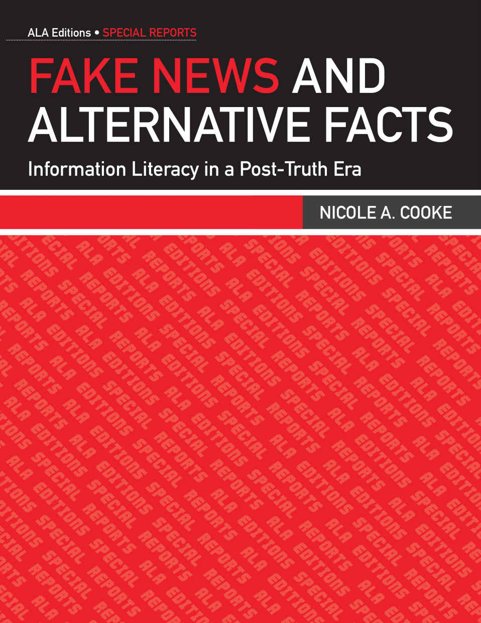 Fake News and Alternative Facts: Information Literacy in a Post-Truth Era