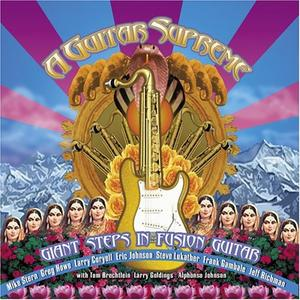 Various Artists - A Guitar Supreme: Giant Steps in Fusion Guitar (2004)