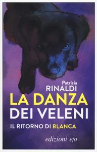 Patrizia Rinaldi - La danza dei veleni. Il ritorno di Blanca
