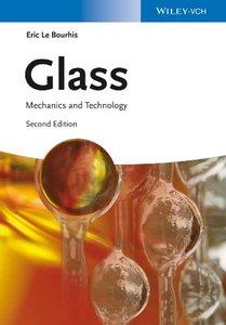 Glass: Mechanics and Technology (2nd edition) (Repost)