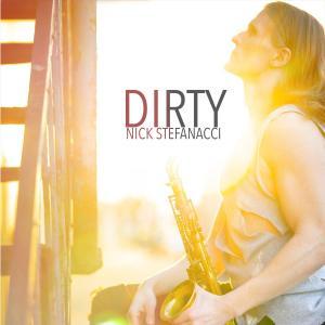 Nick Stefanacci - Dirty (2019)