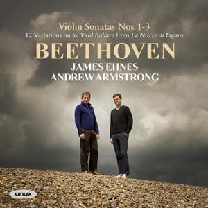 James Ehnes & Andrew Armstrong - Beethoven: Violin Sonatas Nos. 1 - 3 (2019)